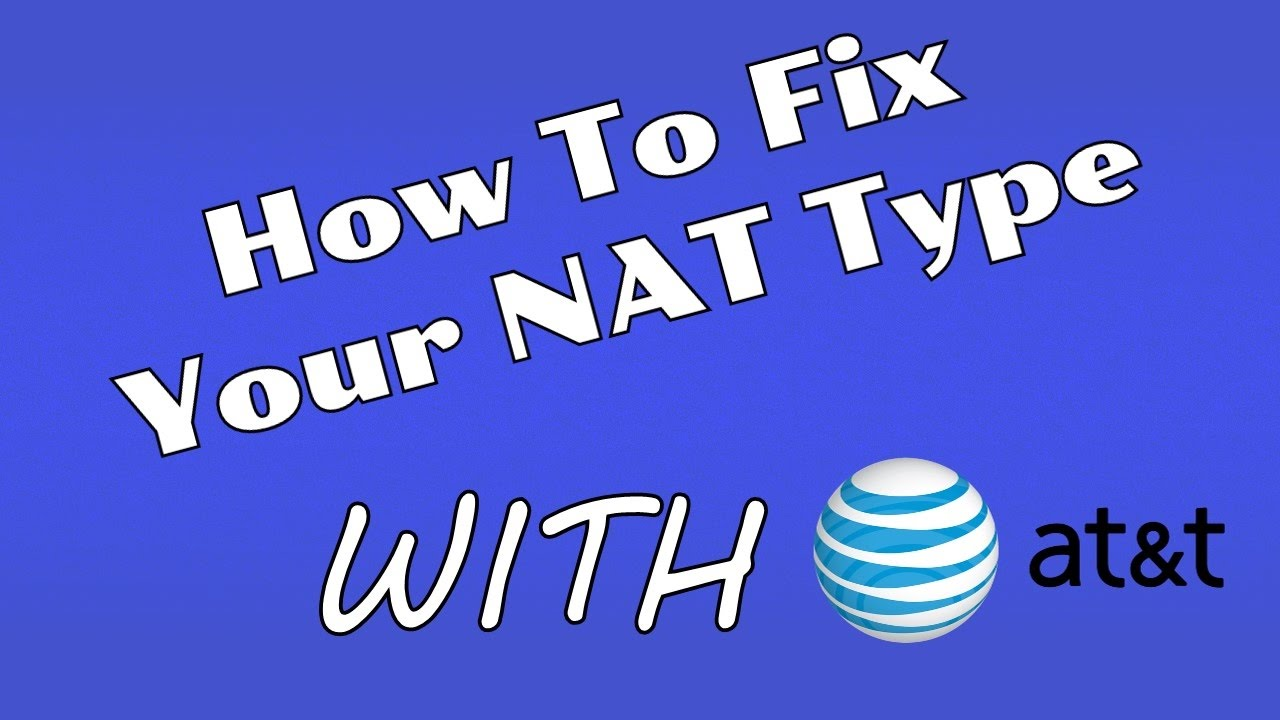 How to Fix Your NAT Type With AT&T (2019!)