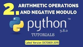 Arithmetic Operations In Python 3.8 | Negative Modulo Concept| Tutorial 2 Python 3.8 Tutorials