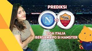 PREDIKSI NAPOLI vs AS ROMA bersama PO si hamster