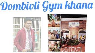 Mumbai Dombivli East gym khana vlog #1