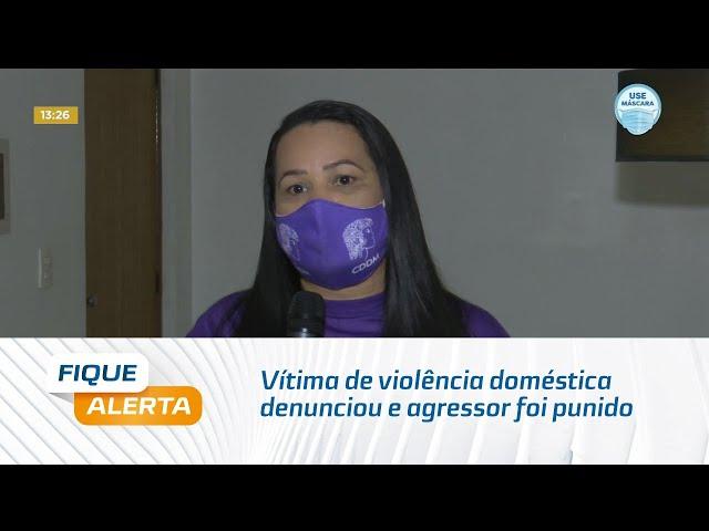 Agosto Lilás: Vítima de violência doméstica denunciou e agressor foi punido