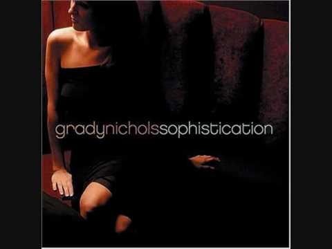 Grady Nichols-Linvin' the life