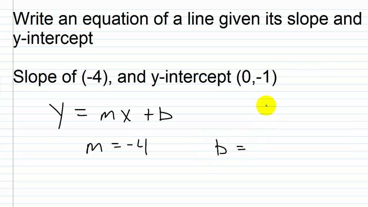 Write an Equation of a Line Given its Slope and Y - Intercept