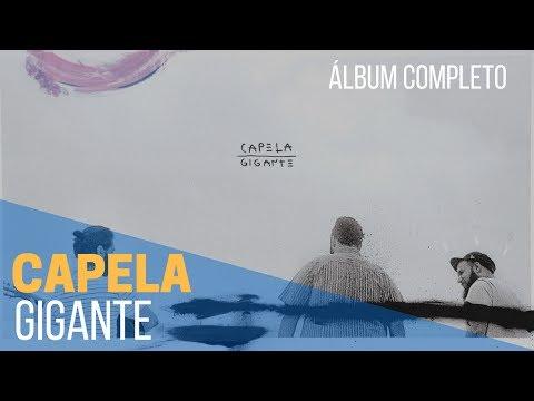 Capela- Gigante (Álbum Completo)