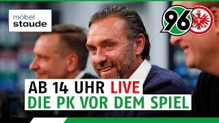 Ab 14 Uhr LIVE: PK vor dem Spiel   Hannover 96 - Eintracht Frankfurt