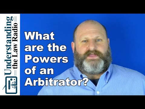 What Powers Does an Arbitrator Have? | UTLRadio.com