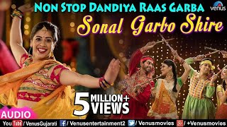 Non Stop Dandiya Raas Garba - Sonal Garbo Shire | Kishore Manraja | Superhit Dandiya Songs 2018
