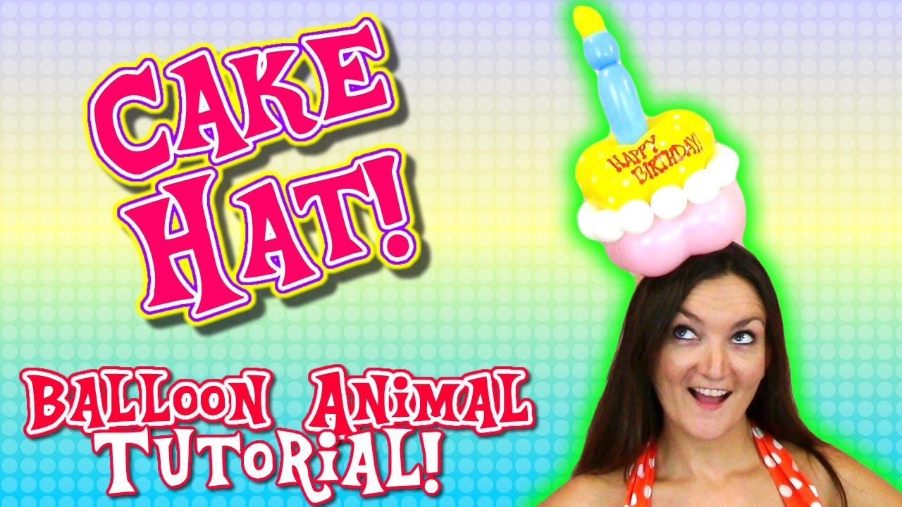 Cake Hat Balloon Animal Tutorial YouTube