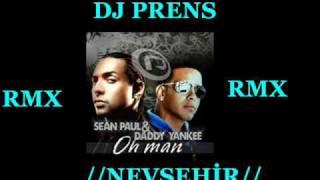 DJ PreNs Vs Sean Paul ft Daddy Yankee-Oh Man ( REMIX )WwW.DjPrensMix.De.Tl