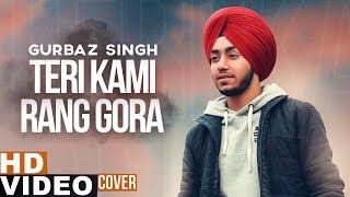 Teri Kami x Rang Gora (Cover Mashup) | Akhil | Happy Raikoti | Gurbaz Singh | New Punjabi Song 2019