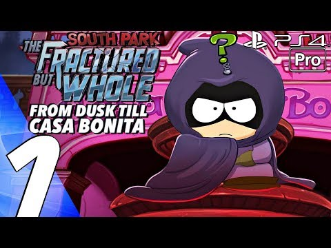 South Park The Fractured But Whole Casa Bonita DLC - Gameplay Walkthrough Part 1 - Story Expansion