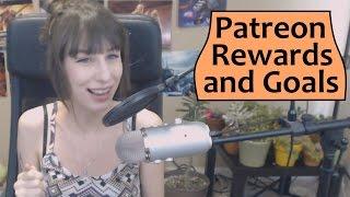 My Patreon Rewards and Goals