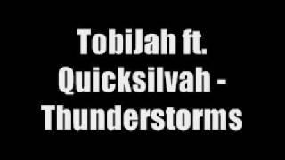 TobiJah ft. Quicksilvah - Thunderstorms