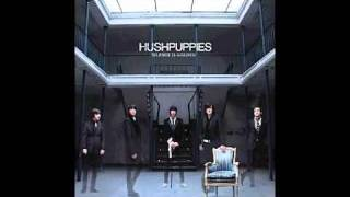 Hushpuppies - Moloko Sound Club