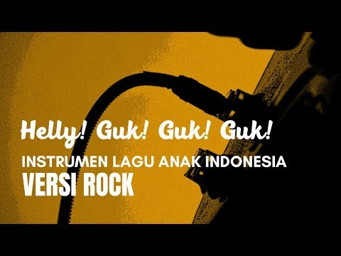 Lagu Anak Indonesia Helly Guk Guk Guk Versi Rock