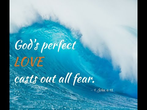 Perfect Love Drives Out All Fear