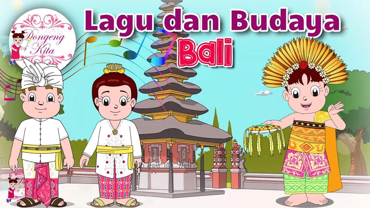 Lagu Dan Budaya Bali Bersama Diva Budaya Indonesia Dongeng