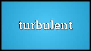 Turbulent Meaning