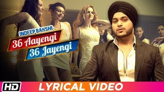 36 Aayengi 36 Jayengi | Lyrical Video | Indeep Bakshi | Latest Punjabi Song