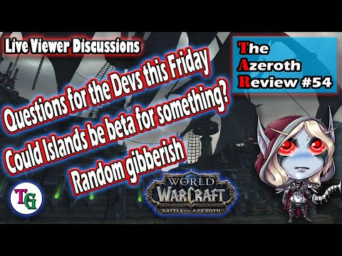 The Azeroth Review #54 Discussing Questsions for the Developers, the Evolution of Smart NPCs