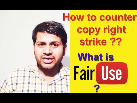How to COUNTER COPYRIGHT STRIKE  on youtube|what is youtube FAIR USE ?