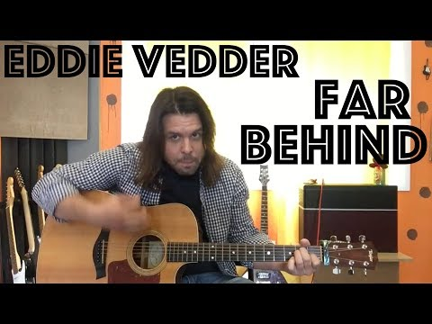 Guitar Lesson: How To Play Far Behind By Eddie Vedder