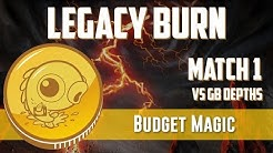 Budget Magic: Legacy Burn vs GB Depths (Match 1)