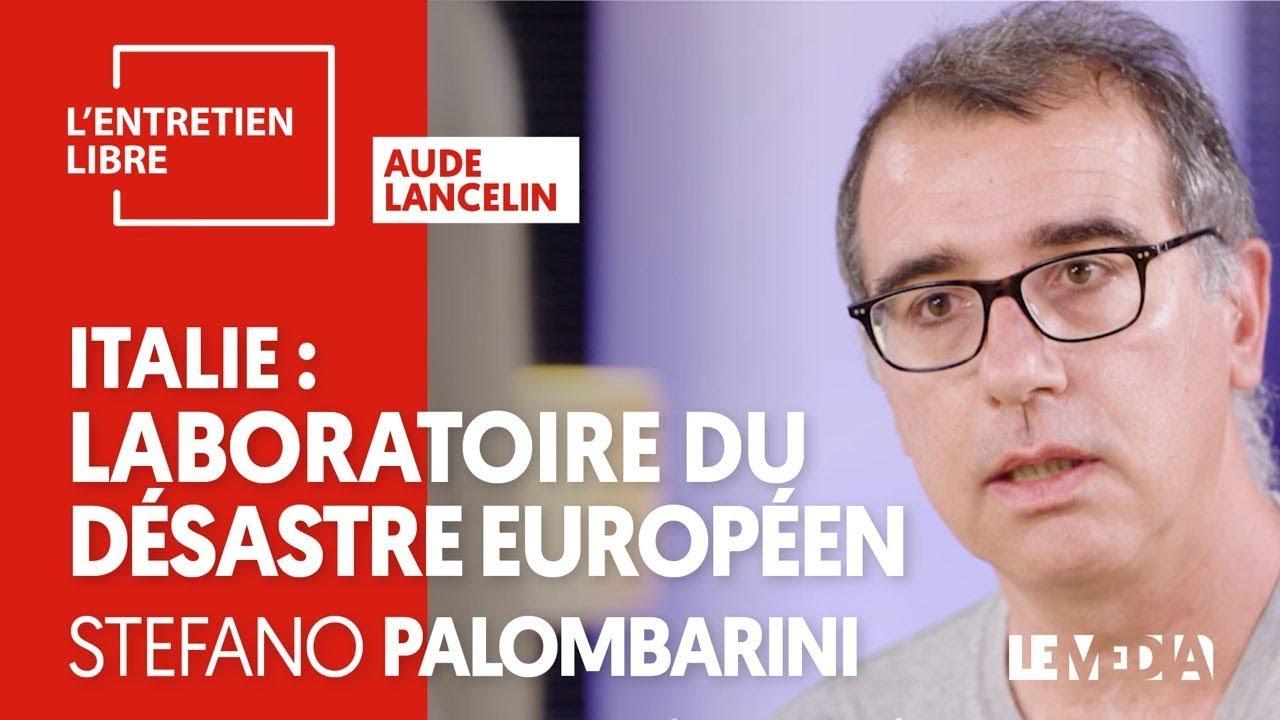 L'ITALIE, LABORATOIRE DU PROCHAIN DÉSASTRE EUROPÉEN - STEFANO PALOMBARINI -  YouTube