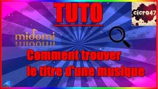Download [TUTO] Comment trouver le titre d'une musique sur pc!!(sans logiciel) Mp3 and Videos