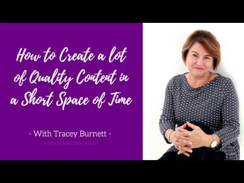 How To Create Quality Content Quick & Easily | Tracey Burnett, Lead to Success