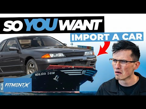 So You Want to Import a Car