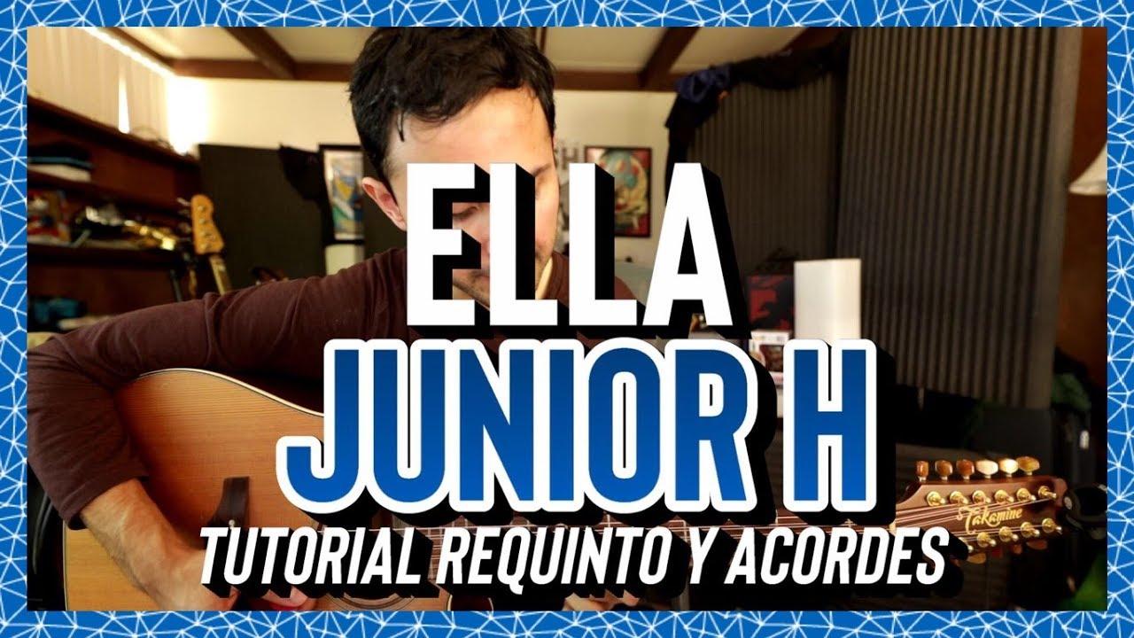 Download ELLA - JUNIOR H - NATANAEL CANO - Tutorial - REQUINTO - ACORDES - Guitarra