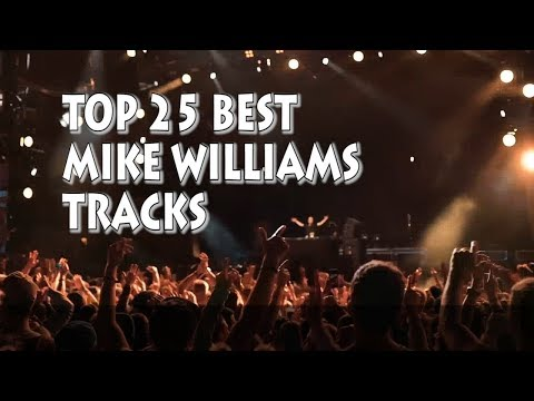 [Top 25] Best Mike Williams Tracks [2018]