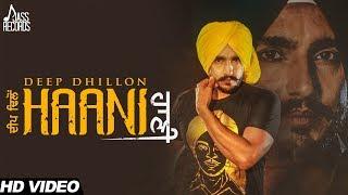 Haani | ( Full HD) | Deep Dhillon| New Punjabi Songs 2017 | Latest Punjabi Songs 2017