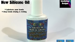 Rainbow Loom Silicone Oil - How to lubricate your loom bands & keep your creations from drying out!