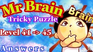 《Mr Brain Level 41,42,43,44,45》Update Answers Walkthrough Solution 2020 // Đáp Án Game Mr Brain