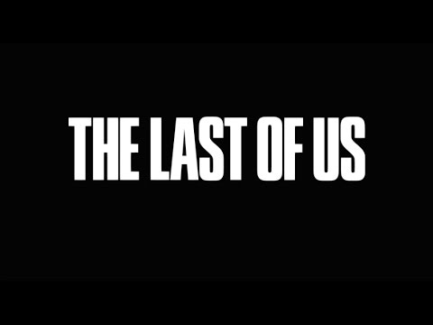 The Last Of Us: Full Opening Credits (No Personal Commentary)