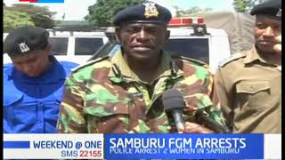 Police officers in Samburu arrest two women for subjecting a 14 year old girl to FGM