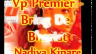 Vp Premier - Nadiya Kinare - Bring De Bhariat