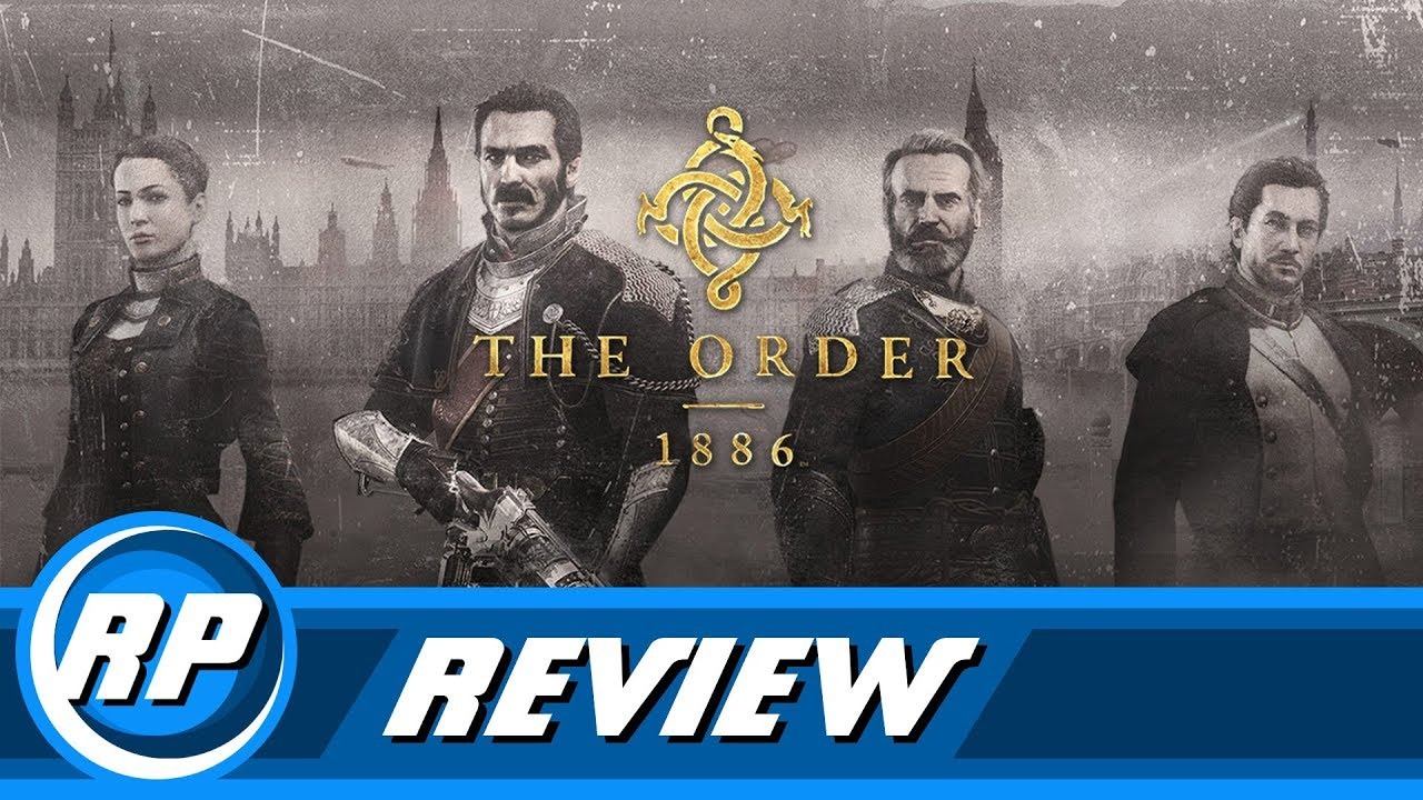 The Order: 1886 Review - PS4 (Recommended Playing)