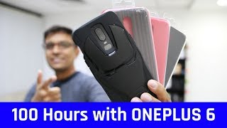 100 Hours with OnePlus 6 - First Impressions with Surprise 🔥🔥🔥