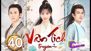 Phim Hay 2019 | Vân Tịch Truyện - Tập 40 | C-MORE CHANNEL