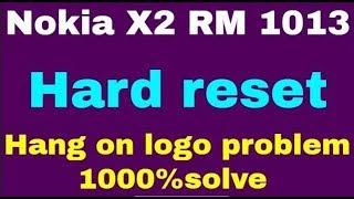 Nokia X2 RM 1013 Hard reset  Hang on logo problem 1000%solve смотреть онлайн в хорошем качестве бесплатно - VIDEOOO