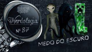 Medo do Escuro | Nerdologia 87