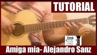 Como tocar Amiga mia de Alejandro Sanz - Tutorial en Guitarra (HD)