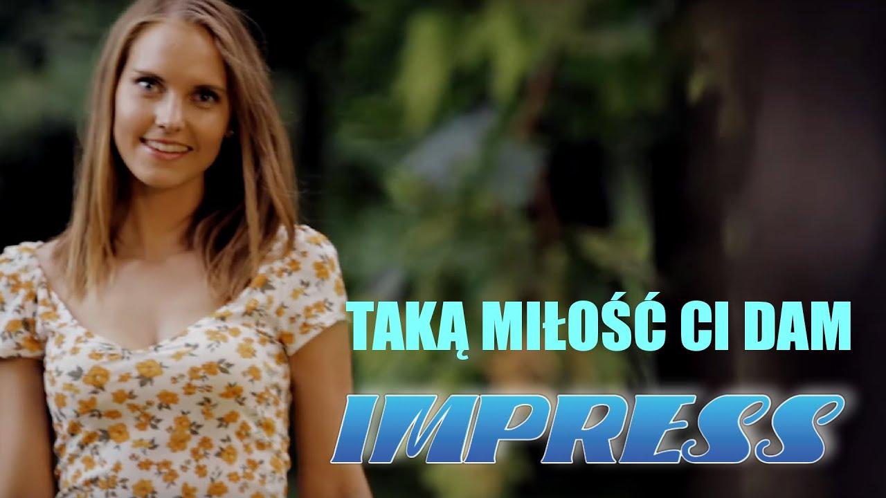 IMPRESS - TAKĄ MIŁOŚĆ CI DAM ( OFFICIAL VIDEO )