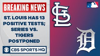 St. Louis has 13 positive tests; series vs Tigers postponed | CBS Sports HQ