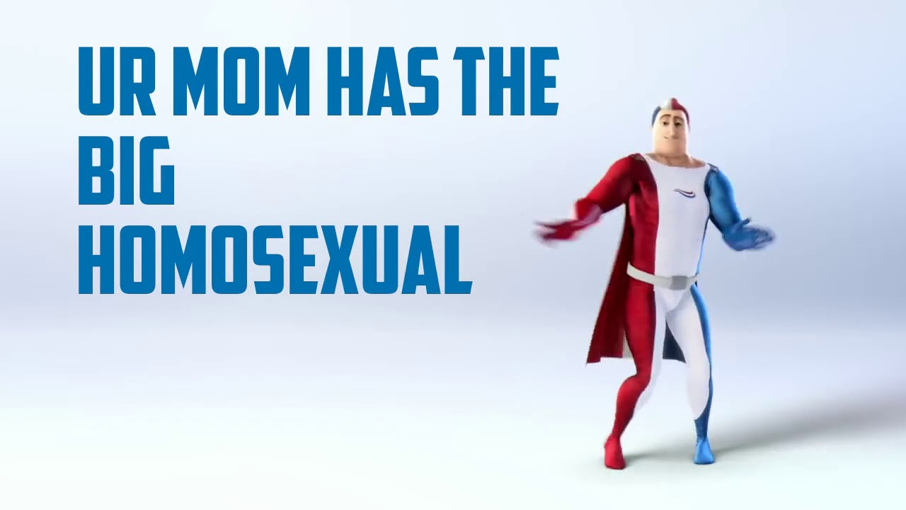 Ur Mom Has The Big Homo Sexual