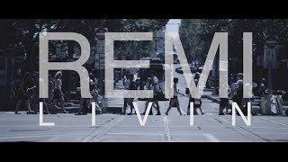 Remi - LIVIN (Official Film Clip.)