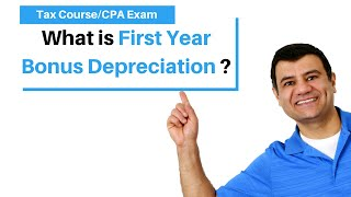 First Year Bonus Depreciation | Tax Cuts and Jobs Act 2017 | Income Tax Course | CPA Exam Regulation